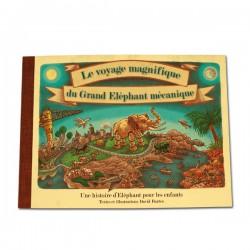 LE VOYAGE MAGNIFIQUE DU GRAND ELEPHANT MECANIQUE
